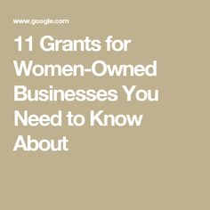 11 Grants for Women-Owned Businesses You Need to Know About