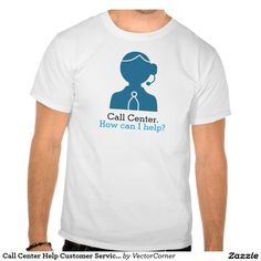 Call Center Help Customer Service Shirt