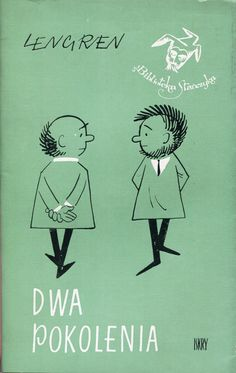 """Dwa pokolenia"" Zbigniew Lengren Cover and illustrated by Author Book series Biblioteka Stańczyka Published by Wydawnictwo Iskry 1964"