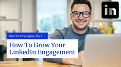 How To Grow LinkedIn Engagement