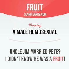 Fruit  Slang Male homosexual