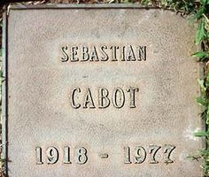 """THE GRAVE OF SEBASTIAN CABOT  (actor; played 'Mr. French' on TV's """"Family Affair"""")  at Pierce Brothers Westwood Memorial Park  in Los Angeles, California"""