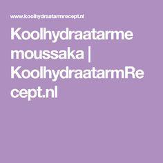 Koolhydraatarme moussaka | KoolhydraatarmRecept.nl
