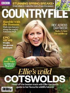 In this issue:  Ellie's wild Cotswolds - head off the beaten track with Ellie Harrison's guide to her favourite wildlife heavens  Ramble with the Romans - walk into history along the mighty Antonine Wall  Ride across Dartmoor: Radio 2's Sara Cox saddles up  10 easy ways to make your life greener  Stunning Spring breaks - great ideas to make the most of the new season
