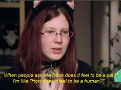 This girl who is also a cat.