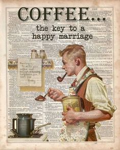 Norman Rockwell Coffee Print Dictionary in the 30s. This is a piece of art made from a newspaper. The cartoon is also an advertisement for the Rockwell Coffee Print. This shows an intro to an article of why someone believed coffee was the key to a happy marriage. #coffeeart