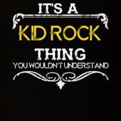 Look at some great designs that only women have. Only God Knows Why, Kid Rock Picture, Blunt Cards, Music Quotes, Fun To Be One, Just Love, Rock And Roll, How Are You Feeling, Kid Rock Quotes