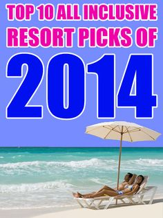 Want to know the BEST All Inclusive Resorts to visit in 2014? Check out our complete list of the TOP 10 ALL INCLUSIVE RESORT PICKS OF 2014 including Adults Only and Family Friendly Resorts! http://www.totallytrips.com/promotions/top-10-resorts-of-2014.php