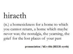 Words:  Hiraeth / Saudade / Dor