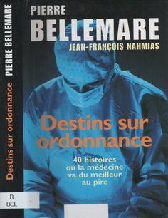 Destins sur ordonnance : 40 histoires où la médecine va du meilleur au pire de Bellemare Pierre - Nahmias Jean-François http://www.amazon.ca/dp/274416948X/ref=cm_sw_r_pi_dp_kdA3ub0088K9F