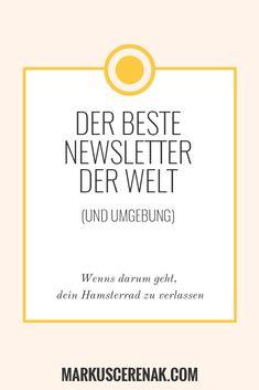 DER BESTE NEWSLETTER DER WELT (UND UMGEBUNG): TSCHÜSS HAMSTERRAD - HALLO FREIHEIT! In meinem wöchentlichen Newsletter liefere ich dir nicht nur meine besten Tipps (und zwar exklusiv für Newsletter-Abonnenten) sondern es gibt auch immer wieder Überraschungen wie kostenlose eBooks, Hörbücher, exklusive Blogartikel, Video-Streams und vieles mehr!
