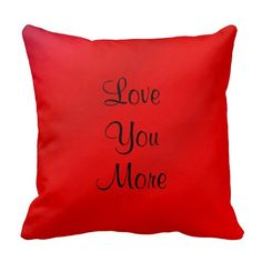 """Love You, Love You More 16"""" Square Pillow Red - This colorful red pillow, 16"""" square, in our """"Gradients"""" pattern, will brighten any room! One side says """"Love You"""", the other side says """"Love You More"""". A great gift for your Valentine on Valentine's Day. All Rights Reserved © 2015 Alan & Marcia Socolik"""