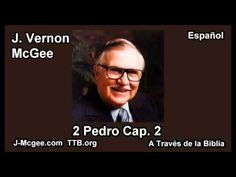 61 2 Pedro 02 - J Vernon Mcgee - a Traves de la Biblia - YouTube