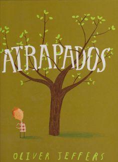Atrapados (Especiales de a la Orilla del Viento) (Spanish Edition) by Oliver Jeffers Oliver Jeffers http://www.amazon.com/dp/6071608066/ref=cm_sw_r_pi_dp_J1Ivvb0BYXMN6