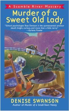 Murder of a Sweet Old Lady: A Scumble River Mystery by Denise Swanson,   Sweet cozy mystery series  http://www.amazon.com/dp/B002D9ZMKE/ref=cm_sw_r_pi_dp_VYXbrb03JJV9Y