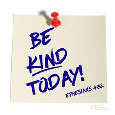 Make your world a better place. Be kind and compassionate to one another, forgiving each other, just as in Christ God forgave you.  Ephesians 4:32 #Verseoftheday #livewell #Kindness