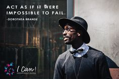 """Act as if it were impossible to fail."" - Dorothea Brande #ICanSA"