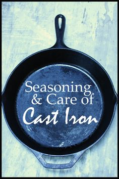 SEASONING AND CARE OF CAST IRON.  Love my cast iron skillet.  Every kitchen should have at least one for browning meats (such as fried chicken) spectactularly