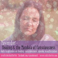 This November I have an urge to share and get to know you too.  I want to share about my healing journey even my crazy and unexpected experiences with John of God.  I also have a unique process I use that evolved from the Mandala of Conciousness that I have re-named the Spanda Mandala for the work I do.  Can't wait to share more about that.  Can't wait to hear from you too.  If you want more in depth information or even conversation please come over and join my newsletter at…