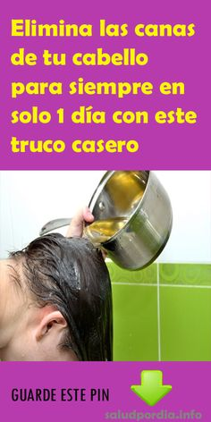 Elimina las canas de tu cabello para siempre en solo 1 día con este truco casero. #canas #cabello #casero