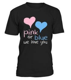 Pink Or Blue We Love You: Baby Shower Gender Reveal CuteT-Shirt   Pink or blue we all love you. Baby shower gift for mom. Great gender reveal gifts for attending baby shower. Baby shower gifts, gender reveal gift tees, baby shower shirt for men. Gender reveal party shirts for mom, dad, grandma, grandpa, aunt uncle.        TIP: If you buy 2 or more (hint: make a gift for someone or team up) you'll save quite a lot on shipping.     Guaranteed safe and secure checkout via:    Paypal | VI...