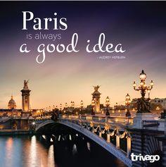 Travel Quotes: #Paris is always a good idea