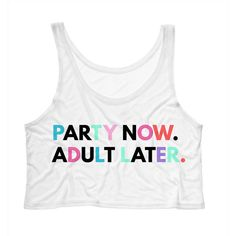 Spring Break Party Now Adult Later Crop Top Vacation Top Beach Shirt ($15) ❤ liked on Polyvore featuring tops, tanks, white, women's clothing, drapey tank, white crop tank, going out tops, white tank e neon pink tank top