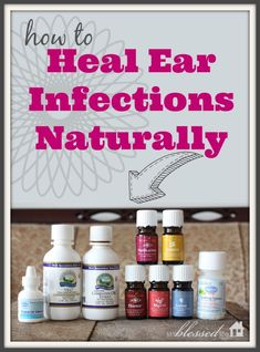 How To Heal Ear Infections Naturally