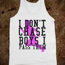 I Don't Chase Boys I Pass Them from Glamfoxx Shirts