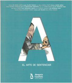 El arte de sentenciar. Madrid: Abogacía española, 2016, 95 p.