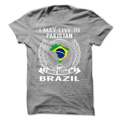 I May Live in Pakistan But I Was Made in Brazil (New)-c - #christmas gift #gift for mom. GET => https://www.sunfrog.com/States/I-May-Live-in-Pakistan-But-I-Was-Made-in-Brazil-New-cyazoizaaj.html?68278