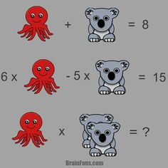 Brain teaser - Kids Riddles Logic Puzzle - Octopus & Koala - Maths puzzle with answer with octopus & koala. Can you find the correct answer? I think you can ;) Please share if you solved this puzzle. Riddles Logic, Logic Math, Maths Algebra, Logic Puzzles, Best Brain Teasers, Brain Teasers With Answers, Math Talk, Brain Tricks, Brain Gym