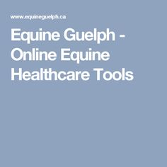 Equine Guelph - Online Equine Healthcare Tools
