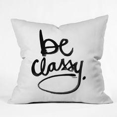 """Kal Barteski """"Be Classy"""" Throw Pillow"""