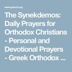 The Synekdemos: Daily Prayers for Orthodox Christians - Personal and Devotional Prayers - Greek Orthodox Archdiocese of America Orthodox Christianity, Holy Cross, Daily Prayer, Christians, Texts, Prayers, Greek, America, Santa Cruz
