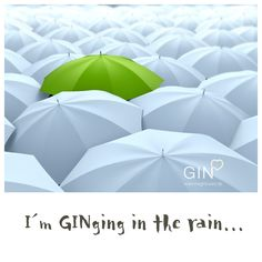 I´m GINging in the rain....  Gin Quote / Gin Zitat