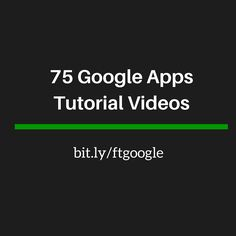 Free Technology for Teachers: 75 Google Apps Video Tutorials