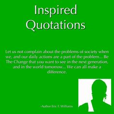 #AuthorEFW #InspiredQuotations #ThoughtsWithinThoughts #BeTheChange #ItStartsWithUs #DriftingOffInMyThoughts #DreamBig