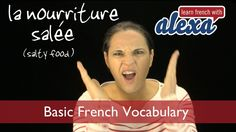 Salty Food French (basic French vocabulary from Learn French With Alexa)