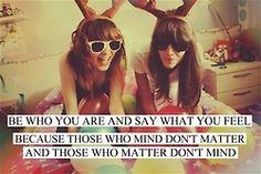 Those who mind, don't matter.   Those who matter, don't mind.