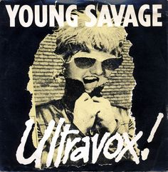 """When my former colleague Midge Ure joined Ultravox in the 1980s, they became one of the progenitors of modern electronica. Back in 1977, however, when """"Young Savage"""" was released on Island Records, John Foxx was still fronting the band, and they were as punk as anything. This is one of my favorite picture sleeves from the era, and it is extremely rare."""