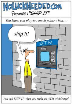 Ship it #poker #humor #funny