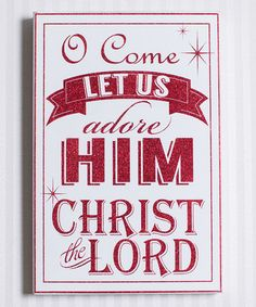 Look at this #zulilyfind! 'O Come Let Us Adore Him' Wall Sign #zulilyfinds