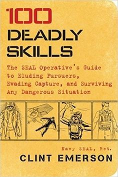 Booktopia has 100 Deadly Skills, The Seal Operative's Guide to Eluding Pursuers, Evading Capture, and Surviving Any Dangerous Situation by Clint Emerson. Buy a discounted Paperback of 100 Deadly Skills online from Australia's leading online bookstore. Urban Survival, Survival Life, Survival Food, Wilderness Survival, Outdoor Survival, Survival Prepping, Emergency Preparedness, Survival Skills, Survival Hacks