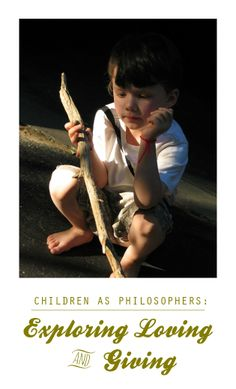 Children as Philosophers: Exploring Loving and Giving