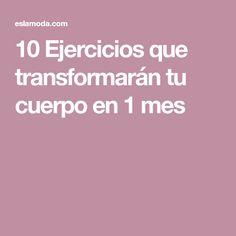 10 Ejercicios que transformarán tu cuerpo en 1 mes