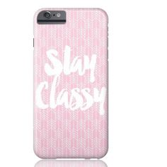 Stay Classy Phone Case - iPhone 6 Plus / 6s Plus