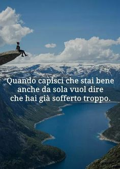 Words Quotes, Sayings, Know It All, Learning Italian, Hello Beautiful, Life Inspiration, My World, Letting Go, My Life