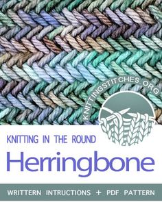 Circular Knitting - Written instructions for Herringbone stitch in the round. Circular Knitting - Written instructions for Herringbone stitch in the round. Circular Knitting Patterns, Loom Knitting Stitches, Circular Knitting Needles, Baby Knitting Patterns, Herringbone Stitch Knitting, Herringbone Stitch Tutorial, Crochet Cable Stitch, Vogue Knitting, Free Knitting