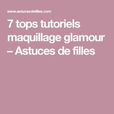 7 tops tutoriels maquillage glamour – Astuces de filles